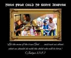 """""""Let the man of the true God . . . instruct us about what we should do with the child who will be born."""" (Judges 13:8)"""