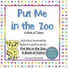 Vocab, color, and sorting activities to accompany Robert Lopshire's book: Put Me in the Zoo!  $