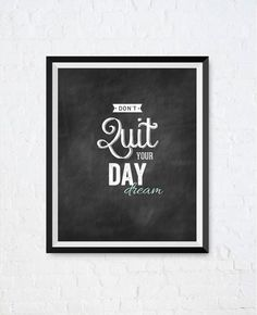 Office Decor 'Don't Quit Your Daydream' Chalkboard Typographic Print. Motivational Wall Decor Shabby Chic Printable / Instant Download.