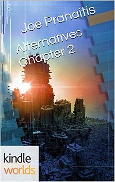 The Chronos Files: Alternatives Chapter 2 (Kindle Worlds