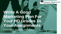 Do you know that how to write a good marketing plan for your HD grades in your assignments? Visit this post for more details.