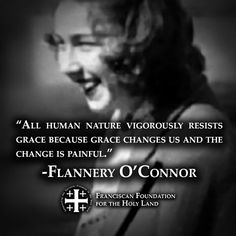 ~Flannery O'Connor - One of my favorite writers. Cool Words, Wise Words, Quotes To Live By, Me Quotes, Catholic Gentleman, Georgie, Saint Quotes, Catholic Quotes, Before Us