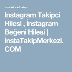 Instagram Takipci Hilesi , İnstagram Beğeni Hilesi | İnstaTakipMerkezi.COM