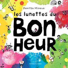 Les Lunettes du bonheur Teaching Tools, Teacher Resources, Kitty Crowther, Books To Buy, French Language, Children's Book Illustration, Book Cover Design, Childrens Books, Feelings