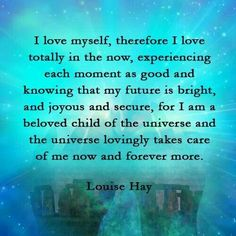 Louise hay quote                                                                                                                                                                                 More