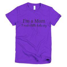 I Make Little Kids Cry Women's Shirt