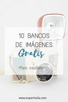 10 Banco de Imágenes gratis para cautivar. #FotosParaBlog #BancoDeImagenes #FotografiaDigital