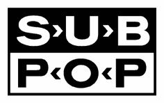 Sub Pop - a record label based in Seattle, WA responsible for a lot of alternative and grunge bands