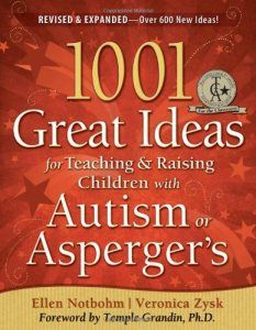 Book: 1001 Great Ideas for Teaching and Raising Children with Autism or Asperger's