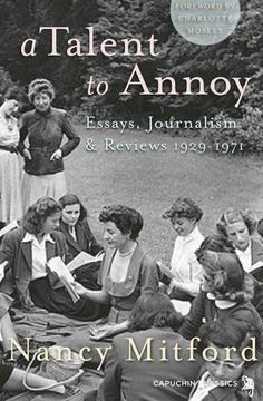 A Talent to Annoy by Nancy Mitford et al., http://www.amazon.co.uk/dp/1907429794/ref=cm_sw_r_pi_dp_3VdKtb0HE3F86