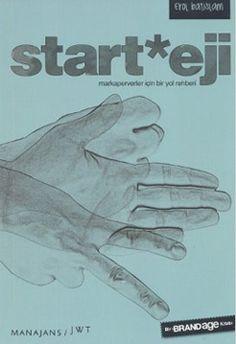 """Start*eji - Pazarlama, marka, reklam ve iletişim alanında çalışanların dilinden düşüremediği """"strateji"""" kavramının ne olduğu ne olmadığını Erol Batislam'ın kaleme aldığı Start*eji;  yalın, net ve kolay bir dizi öneri ile gözler önüne seriyor…"""
