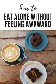 How To Eat Alone Without Feeling Awkward