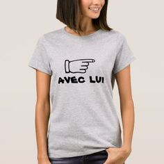 Pointing finger with text avec lui T-Shirt - click to get yours right now!
