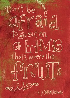 Don't be afraid to branch out.