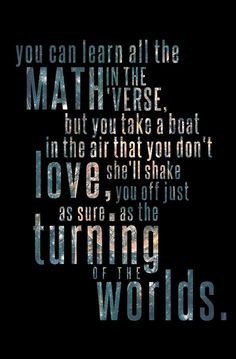 Firefly/Serenity - You can learn all the math in the verse, but you take a boat in the air you don't love, she'll shake you off just as sure as the turning of the worlds. What Do You Mean, Joss Whedon, Geek Out, Inevitable, Buffy, Best Tv, Make Me Smile, Nerdy, Sci Fi