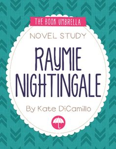 Raymie Nightingale by Kate DiCamillo. Novel study by The Book Umbrella $