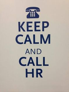 Keep calm and call HR.  I always have an answer!!  And if I don't, I'll find it for you...