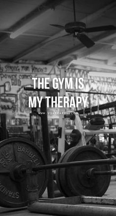 The gym is my therapy