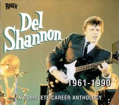 For Sale - Del Shannon 1961-1990: A Complete Career Anthology Australia  2 CD album set (Double CD) - See this and 250,000 other rare & vintage vinyl records, singles, LPs & CDs at http://eil.com