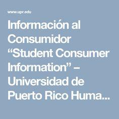 """Información al Consumidor """"Student Consumer Information"""" – Universidad de Puerto Rico Humacao"""