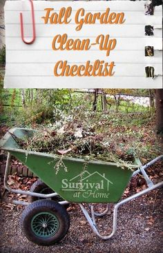 Fall Garden Clean-Up Checklist (via Survival at Home) Summer is almost over, and fall garden clean-up time is here! Use this article as your checklist to make sure you get garden chores done in time for winter.