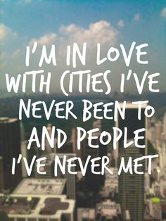 """""""I'm in love with cities I've never been to and people I've never met."""" Read more of our favorite #travel quotes here: http://www.brownelltravel.com/friday-five-favorite-travel-quotes/"""