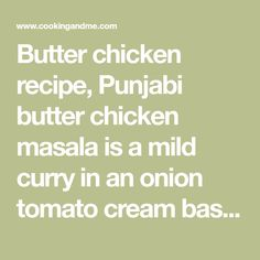 Butter chicken recipe, Punjabi butter chicken masala is a mild curry in an onion tomato cream based base and boneless tender chicken pieces, step by step. Chicken Masala Recipe Indian, Indian Butter Chicken, Jeera Rice, Minced Onion, Boneless Chicken, Chicken Tenders, Garam Masala, Indian Food Recipes, Food To Make