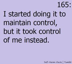 The absolute truth. It took control of me, and now I don't want it to let go.