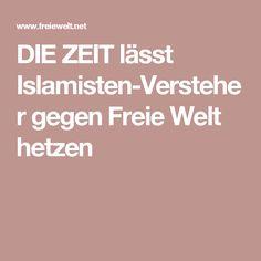 DIE ZEIT lässt Islamisten-Versteher gegen Freie Welt hetzen