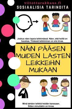 Näin pääsen muiden lasten leikkeihin mukaan - Viitottu Rakkaus Pre School, Back To School, Finnish Language, Social Skills For Kids, Speech Therapy, Behavior, Classroom, Teaching, Feelings