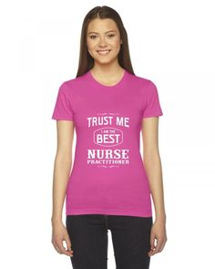 trust me i am the best nurse practitioner nursing funny Ladies Fitted T-Shirt