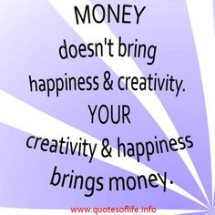 money brings happiness in life yes i agree Money can't buy me love, the beatles once sang but can greenbacks buy a measure of happiness yes, psychologists say, but many people don't know how to spend for maximum happiness.