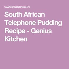 South African Telephone Pudding Recipe - Genius Kitchen