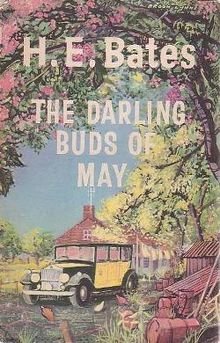 The Darling Buds Of May - H.E. Bates - 1958...WONDERFUL! First in a series that includes five novellas about the Larkin family...don't miss these books! Other titles include: Oh! To Be In England, A Breath of French Air, When the Green Woods Laugh, and A Little of What You Fancy.