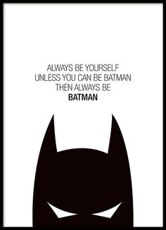 "Kinderposter mit dem Schriftzug ""Always be yourself, unless you can be Batman, t. Children's poster with the lettering ""Always be yourself, unless you can be Batman, then always be Batman"". Posters Batman, Batman Quotes, Buy Posters, Cute Poster, Kids Poster, Print Poster, Poster Poster, Photo Pop Art, Batman Poster"