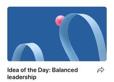 Idea of the Day: Balanced leadership | LinkedIn