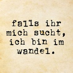 im Wandel - Geschenkartikel Quotes And Notes, Words Quotes, Me Quotes, Sayings, German Quotes, German Words, True Words, Positive Thoughts, Cool Words
