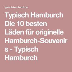 Typisch Hamburch Die 10 besten Läden für originelle Hamburch-Souvenirs - Typisch Hamburch