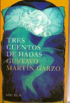 Tres cuentos de Hadas/ Gustavo Martin Garzo