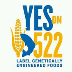 Californians narrowly lost Prop 37 to Monsanto's corporate tens of millions. Well, that was then; this is now. YES ON PROP 522!