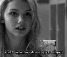 """I didnt eat for three days so i could be lovely.."" -Cassie (Skins UK)"