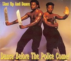 Dance before the Police Come ?? Hint: They're probably coming bcuz of something other than your 'dancing''