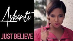 "Ashanti - ""Just Believe"" | stars★wired★stars★wired★"