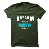 Keep Calm and Let MADISYN Handle It