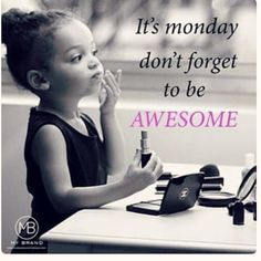 This photo always makes me smile!! Don't forget your awesome! makeupaddictstash.com #mascara #makeup on #fleek #try #love #younique #beauty #lashes #falsies #mommy #mua #ladies #blogger #youniqueproducts #lashcrack #makeupaddict #stash #monday #fun #lol #ha #awesome