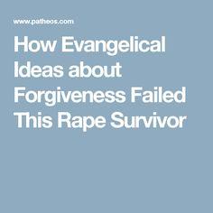 How Evangelical Ideas about Forgiveness Failed This Rape Survivor