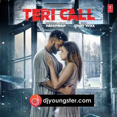 Teri Call Harsimran Download Mp3 - DjYoungster