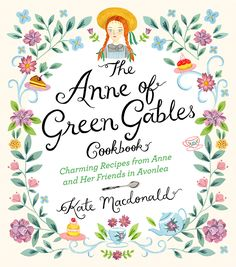 Anne of Green Gables Cookbook coming soon -- wait is this a new edition?? I JUST GOT THE OLD ONE <3