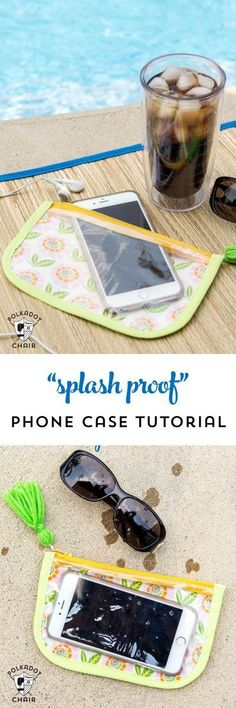 "Free Sewing Tutorial for a ""splash proof"" phone case."