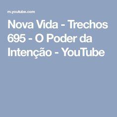 Nova Vida - Trechos 695 - O Poder da Intenção - YouTube